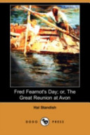 Fred Fearnot's Day; Or, the Great Reunion at Avon (Dodo Press)