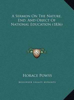 A Sermon on the Nature, End, and Object of National Education (1836)