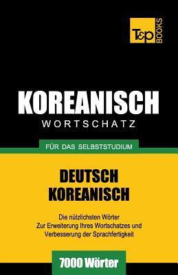 Wortschatz Deutsch-Koreanisch für das Selbststudium - 7000 Wörter