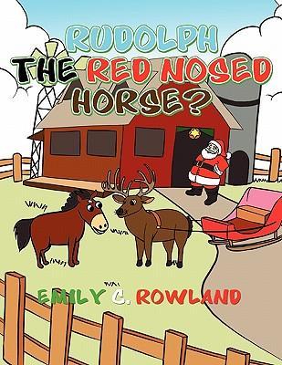 Rudolph the Red Nosed Horse