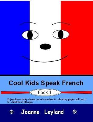 Cool Kids Speak French - Book 1