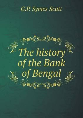 The History of the Bank of Bengal