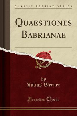 Quaestiones Babrianae (Classic Reprint)