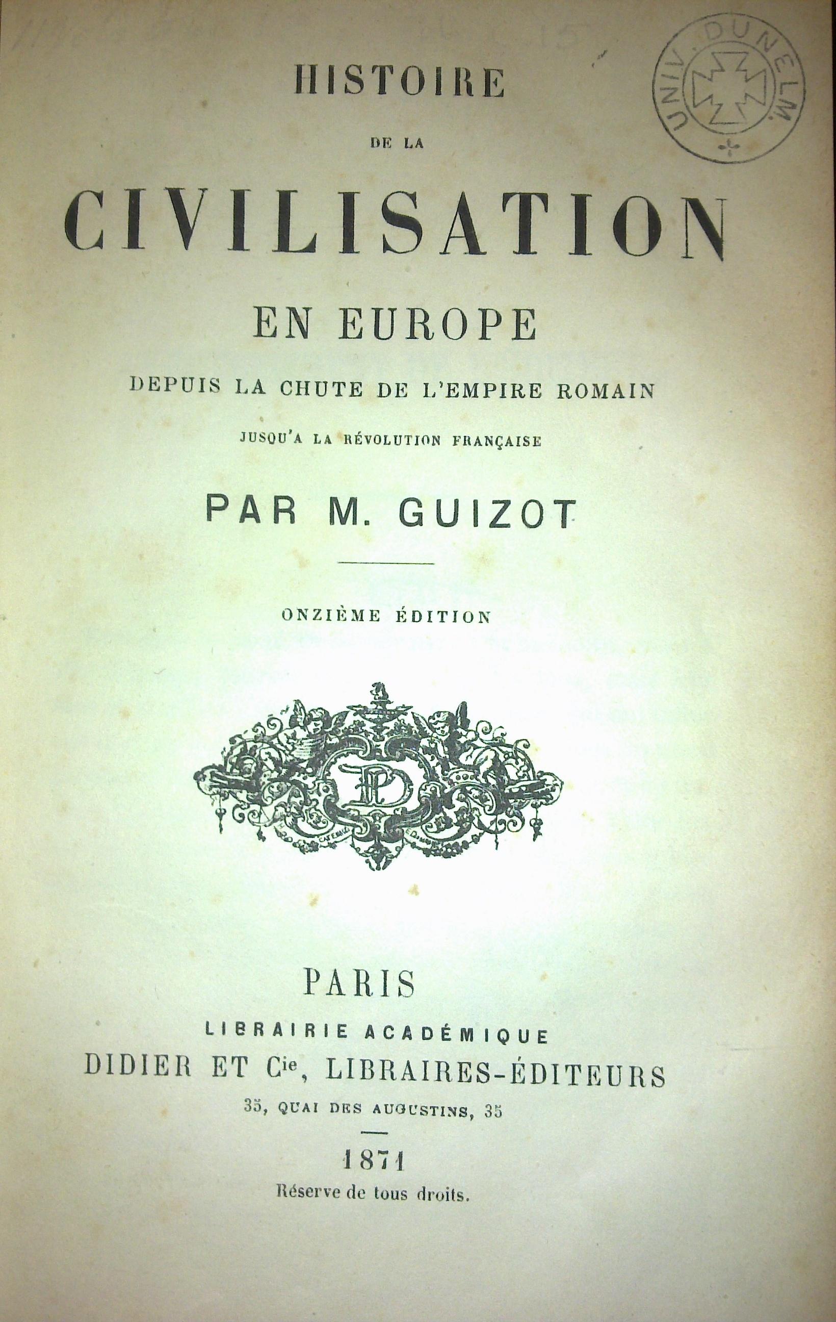Histoire de la Civilisation en Europe depuis la chute de l'Empire Romain jusqu'à la Révolution française