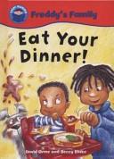 Eat Your Dinner!