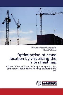 Optimization of crane location by visualizing the site's heatmap