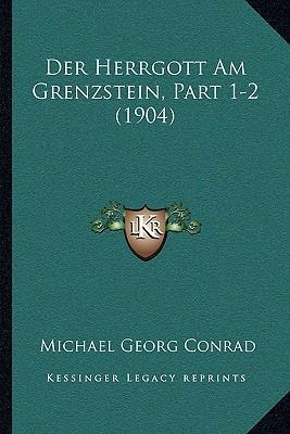 Der Herrgott Am Grenzstein, Part 1-2 (1904)