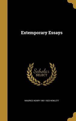 EXTEMPORARY ESSAYS