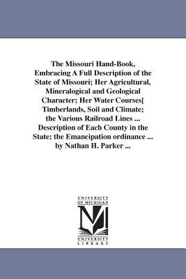 The Missouri Hand-book, Embracing a Full Description of the State of Missouri