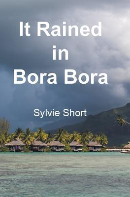 It Rained in Bora Bora