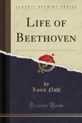 Life of Beethoven (Classic Reprint)