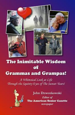 The Inimitable Wisdom of Grammas and Grampas!