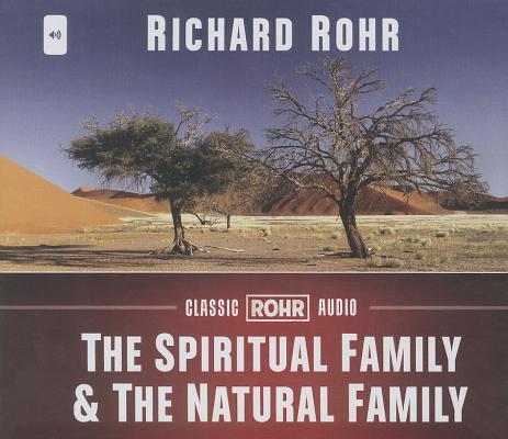 The Spiritual Family & the Natural Family