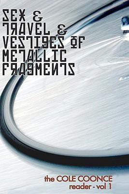 Sex & Travel & Vestiges of Metallic Fragments
