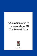A Commentary on the Apocalypse of the Blessed John