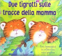 Due tigrotti sulle tracce della mamma