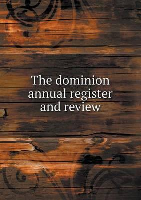 The Dominion Annual Register and Review