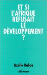 Et si l'Afrique refusait le developpement?