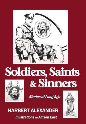 Soldiers, Saints & Sinners