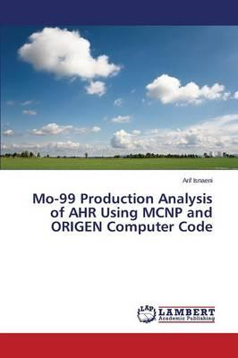 Mo-99 Production Analysis of AHR Using MCNP and ORIGEN Computer Code