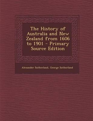 The History of Australia and New Zealand from 1606 to 1901