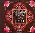 Mandalas Hindues para pintar/ Hindu Mandala for painting