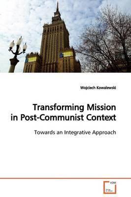 Transforming Mission in Post-communist Context