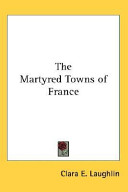 The Martyred Towns of France