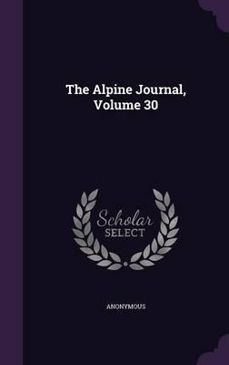 The Alpine Journal, Volume 30