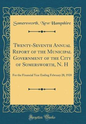 Twenty-Seventh Annual Report of the Municipal Government of the City of Somersworth, N. H