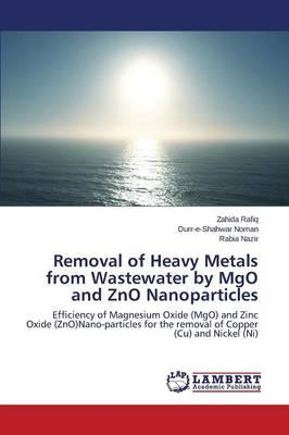 Removal of Heavy Metals from Wastewater by MgO and ZnO Nanoparticles