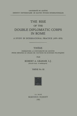 The Rise of the Double Diplomatic Corps in Rome