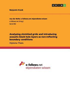 Analyzing stretched grids and introducing acoustic black hole layers as non-reflecting boundary conditions