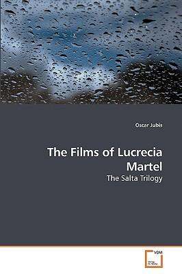 The Films of Lucrecia Martel
