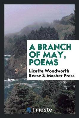 A branch of May, poems