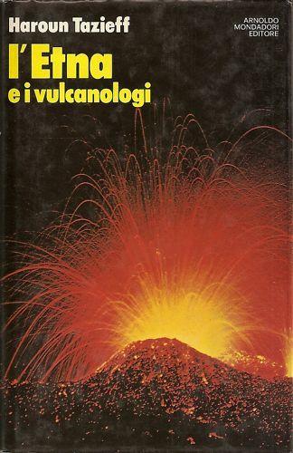 L'Etna e i vulcanologi