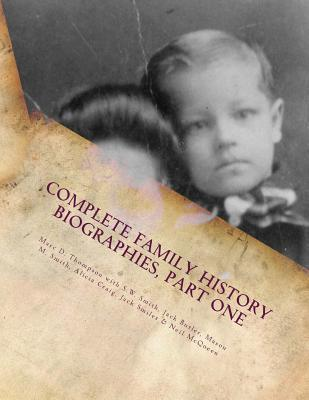 Complete Family History Biographies, Part One