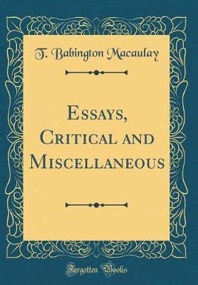 Essays, Critical and Miscellaneous (Classic Reprint)