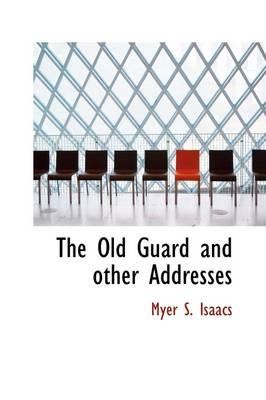 The Old Guard and Other Addresses