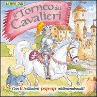 Il torneo dei cavalieri. Libro pop-up. Ediz. illustrata