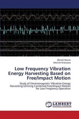 Low Frequency Vibration Energy Harvesting Based on Free/Impact Motion