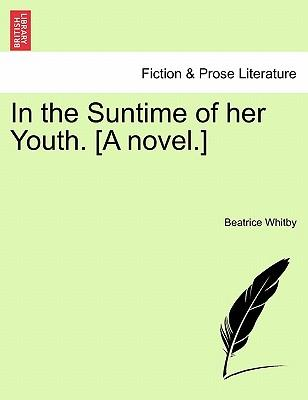 In the Suntime of her Youth. [A novel.] Vol. III.