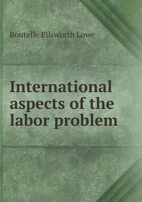 International Aspects of the Labor Problem