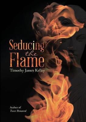 Seducing the Flame