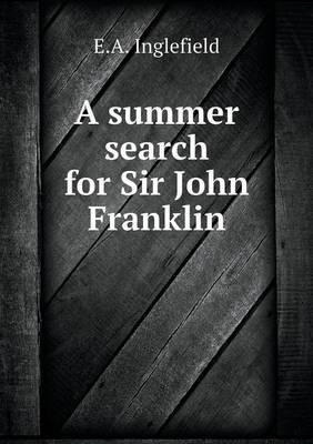 A Summer Search for Sir John Franklin