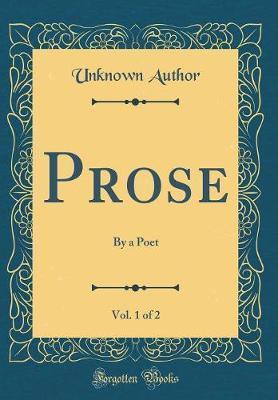 Prose, Vol. 1 of 2