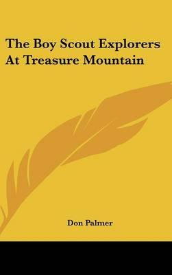 The Boy Scout Explorers at Treasure Mountain