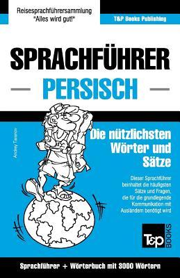Sprachführer Deutsch-Persisch und thematischer Wortschatz mit 3000 Wörtern
