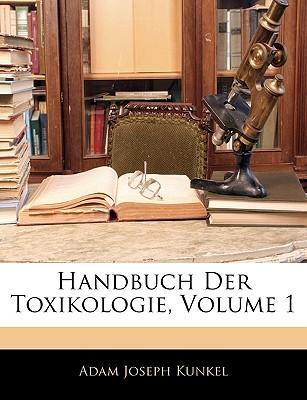 Handbuch Der Toxikologie, Volume 1