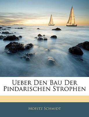 Ueber Den Bau Der Pindarischen Strophen